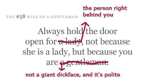 """""""Sempre segure a porta para quem estiver atrás de você. Não porque ela é uma dama e sim, porque você é educado!""""."""